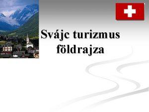 Svjc turizmus fldrajza Svjc Terlet km 2 41