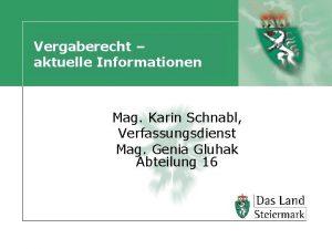 Vergaberecht aktuelle Informationen Mag Karin Schnabl Verfassungsdienst Mag