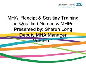 MHA Receipt Scrutiny Training for Qualified Nurses MHPs