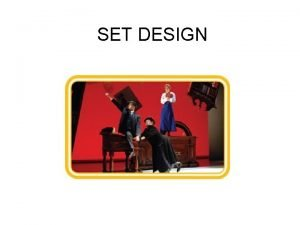 SET DESIGN Proscenium Arch Audience sits in front