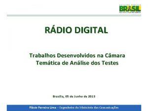 RDIO DIGITAL Trabalhos Desenvolvidos na Cmara Temtica de