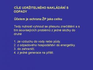 CLE UDRITELNHO NAKLDN S ODPADY elem je ochrana