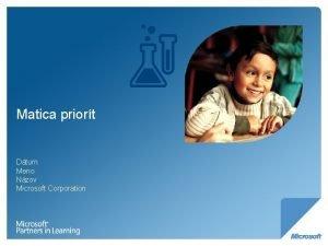 Matica priort Dtum Meno Nzov Microsoft Corporation Prehad