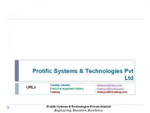 Prolific Systems Technologies Pvt Ltd URLs Turnkey solution