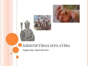 KRISTIETBAS IZPLATBA Sagatavoja Aija Pakovia Baltijas jras piekrastes