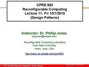 CPRE 583 Reconfigurable Computing Lecture 11 Fri 1012010