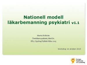 Nationell modell lkarbemanning psykiatri v 1 1 Martin