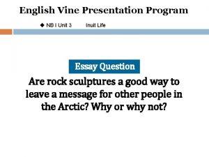 English Vine Presentation Program u NB I Unit