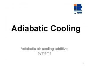 Adiabatic Cooling Adiabatic air cooling additive systems 1
