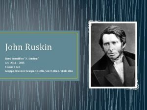 John Ruskin Liceo Scientifico A Einstein A S