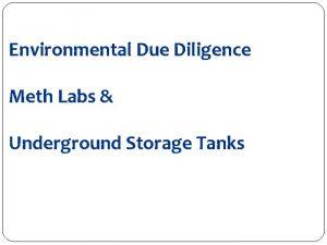 Environmental Due Diligence Meth Labs Underground Storage Tanks