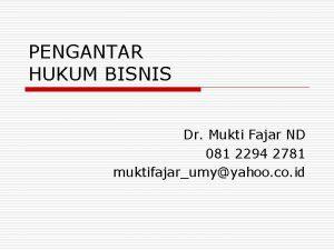 PENGANTAR HUKUM BISNIS Dr Mukti Fajar ND 081