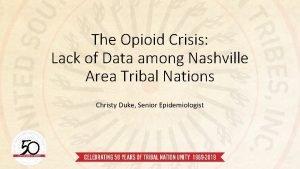 The Opioid Crisis Lack of Data among Nashville