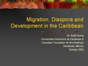Migration Diaspora and Development in the Caribbean Dr