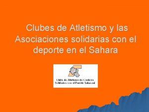 Clubes de Atletismo y las Asociaciones solidarias con