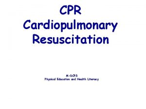 CPR Cardiopulmonary Resuscitation MDCPS Physical Education and Health