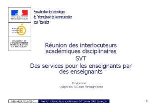 Runion des interlocuteurs acadmiques disciplinaires SVT Des services
