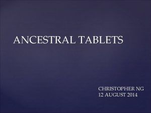 ANCESTRAL TABLETS CHRISTOPHER NG 12 AUGUST 2014 DEATH