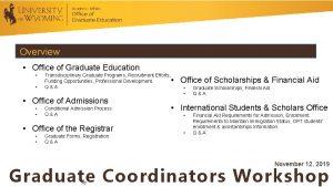 Overview Office of Graduate Education Transdisciplinary Graduate Programs