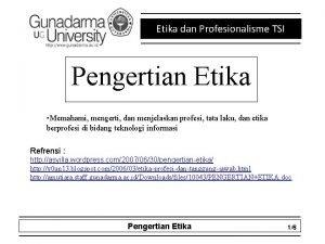 Etika dan Profesionalisme TSI Pengertian Etika Memahami mengerti