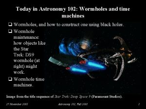 Today in Astronomy 102 Wormholes and time machines