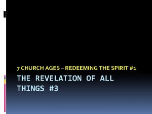 7 CHURCH AGES REDEEMING THE SPIRIT 1 THE