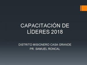 CAPACITACIN DE LDERES 2018 DISTRITO MISIONERO CASA GRANDE