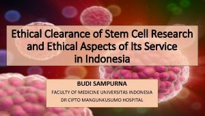 Ethical Clearance of Stem Cell Research and Ethical
