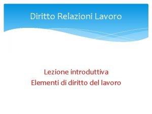 Diritto Relazioni Lavoro Lezione introduttiva Elementi di diritto
