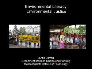 Environmental Literacy Environmental Justice Jo Ann Carmin Department