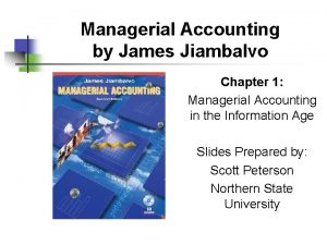 Managerial Accounting by James Jiambalvo Chapter 1 Managerial