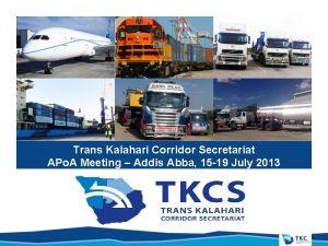 Trans Kalahari Corridor Secretariat APo A Meeting Addis