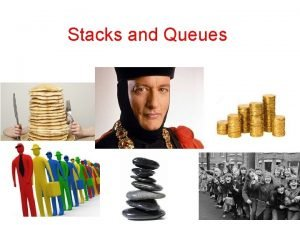 Stacks and Queues Abstract Data Types ADTs 8