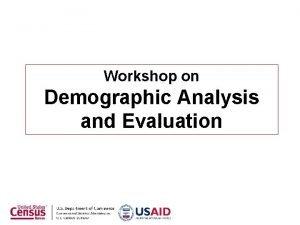 Workshop on Demographic Analysis and Evaluation Fertility Methods