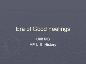 Era of Good Feelings Unit IIIB AP U