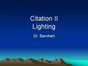 Citation II Lighting Dr Barnhart Lighting introduction 1