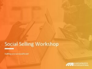 Social Selling Workshop Building your personal brand 2