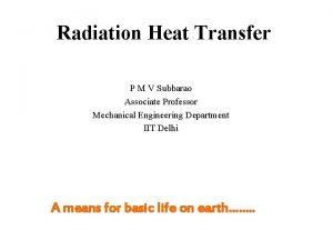 Radiation Heat Transfer P M V Subbarao Associate