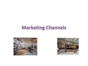 Marketing Channels Supply Chain A supply chain is