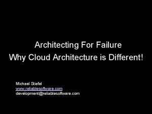 Architecting For Failure Why Cloud Architecture is Different