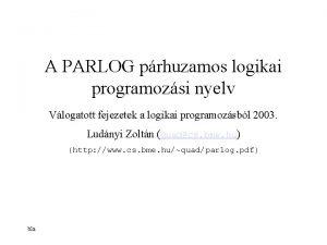 A PARLOG prhuzamos logikai programozsi nyelv Vlogatott fejezetek