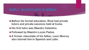 EARLY SCHOOLING IN BIAN Before his formal education