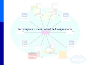 Introduo Redes Locais de Computadores Roberto Willrich INE