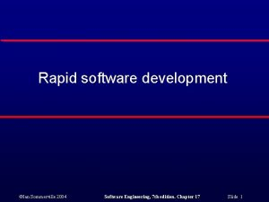 Rapid software development Ian Sommerville 2004 Software Engineering