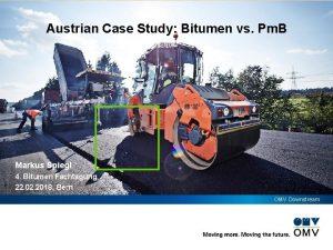 Austrian Case Study Bitumen vs Pm B Markus