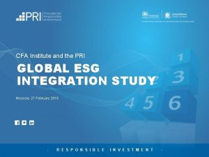 CFA Institute and the PRI GLOBAL ESG INTEGRATION