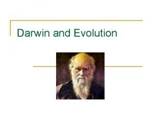 Darwin and Evolution Charles Darwin n Son of