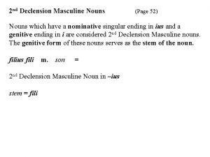 2 nd Declension Masculine Nouns Page 52 Nouns