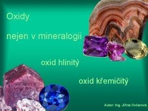 Oxidy nejen v mineralogii oxid hlinit oxid kemiit