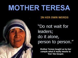 MOTHER TERESA IN HER OWN WORDS Do not